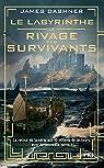 Le Labyrinthe - Le rivage des survivants, tome 1 par Dashner