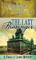 The Last Passenger (Charles Lenox Mystery)