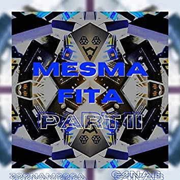 Mesma Fita, Pt. 2