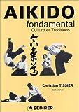 Aïkido fondamental - Culture et traditions