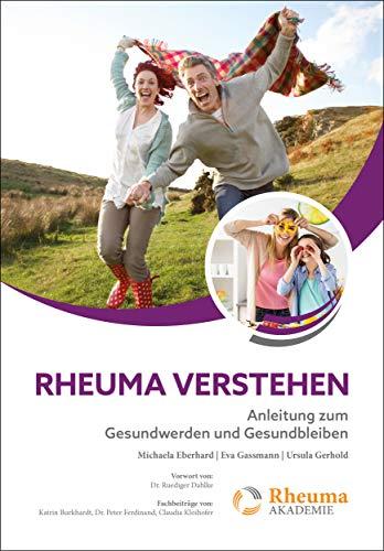 Rheuma verstehen: Anleitung zum Gesundwerden und Gesundbleiben (Rheuma Akademie)