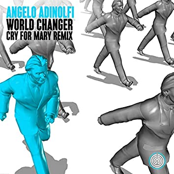 World Changer (Cry For Mary Remix)