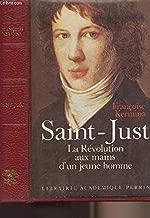 Saint-Just, la Révolution aux mains d'un jeune homme (Présence de l'histoire) (French Edition)