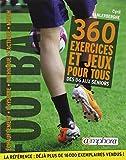 Football - 360 exercices et jeux pour tous, Des débutants aux séniors