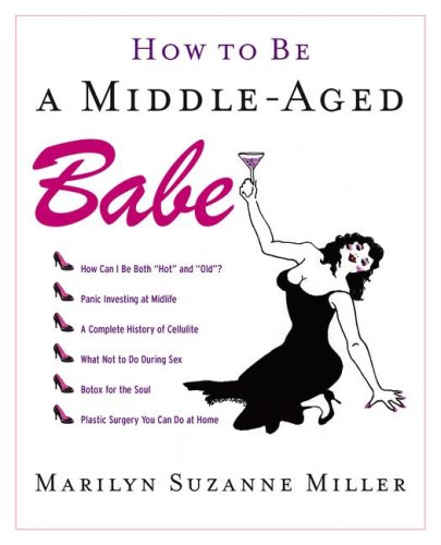 How to Be a Middle-Aged Babe