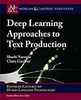 Deep Learning Approaches to Text Production (Synthesis Lectures on Human Language Technologies)