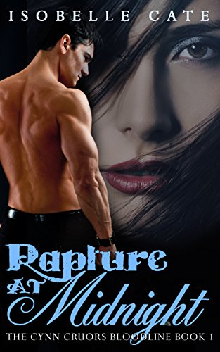 Rapture at Midnight: A Paranormal Romance Vampire Werewolf Hybrid Series (The Cynn Cruors Bloodline Series Book 1)