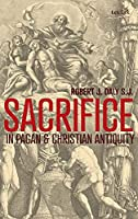 Sacrifice in Pagan and Christian Antiquity (Criminal Practice Series)