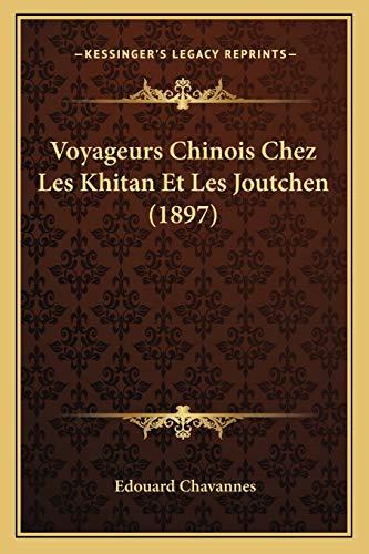 Voyageurs Chinois Chez Les Khitan Et Les Joutchen (1897) (French Edition)