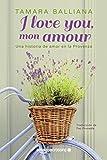 I love you, mon amour - Una historia de amor en la Provenza