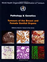 Pathology And Genetics of Tumours of the Breast & Female Genital Organs (World Health Organization Classification of Tumours S.)