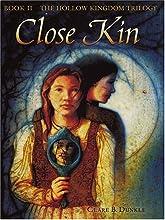 Close Kin (The Hollow Kingdom Trilogy #2)