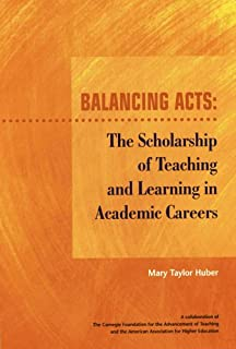 Balancing Acts: The Scholarship of Teaching and Learning in Academic Careers