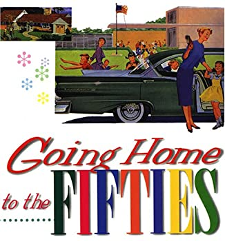 Going Home to the Fifties