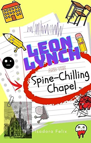 Leon Lynch and the Spine-Chilling Chapel (Leon Lynch Adventures Book 1) (English Edition)