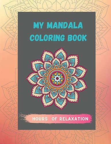 Adult Mandala Coloring Book: Beautiful and Relaxing Mandalas for Stress Relief, Beginners & Adults