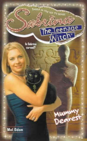 Download Sabrina, The Teenage Witch 31: Mummy Dearest! (Sabrina, The Teenage Witch) 