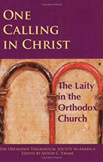 One Calling in Christ: The Laity in the Orthodox Church: Papers from the 2004 Annual Meeting of the Orthodox Theological S...
