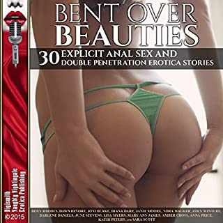 Bent Over Beauties: 30 Explicit Anal Sex and Double Penetration Erotica Stories                   By:                                                                                                                                 Roxy Rhodes,                                                                                        Dawn Devore,                                                                                        Joni Blake                               Narrated by:                                                                                                                                 Vivian Lee Fox,                                                                                        Rebecca Wolfe,                                                                                        Layla Dawn                      Length: 10 hrs and 51 mins     155 ratings     Overall 3.7