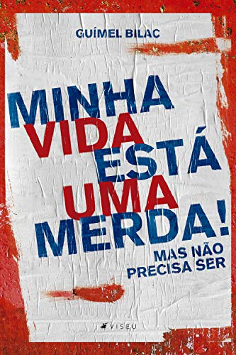 Minha vida está uma merda, mas não precisa ser (Portuguese Edition) eBook: Bilac, Guímel: Amazon.es: Tienda Kindle