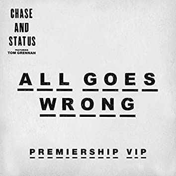 All Goes Wrong (Premiership VIP)