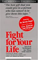 Fight for Your Life: Dr. Bernie Siegel on Surviving Cancer