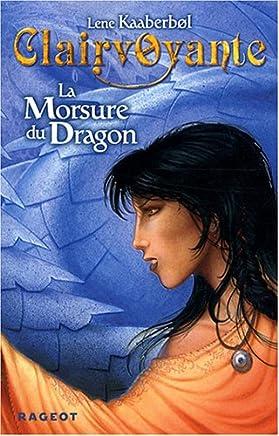Clairvoyante, Tome 1 : La Morsure du Dragon