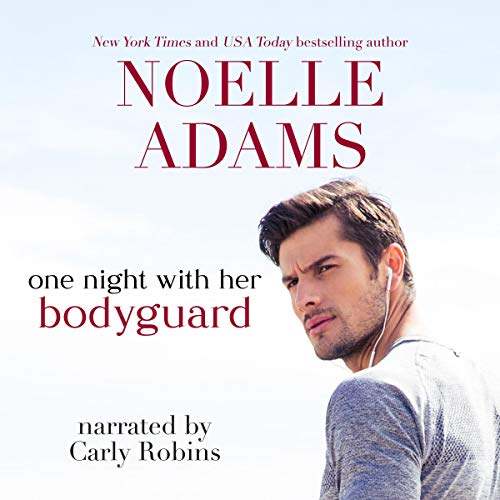 One Night with Her Bodyguard Audiobook By Noelle Adams cover art