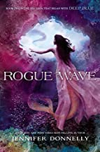 Waterfire Saga, Book Two: Rogue Wave (A Waterfire Saga Novel) by Donnelly, Jennifer (2015) Hardcover