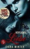 Vampirjägerin inkognito: Verfluchte Liebe (Liebesroman, Romantasy, Chick-lit) (Die 'Vampirjägerin inkognito'-Reihe 2)