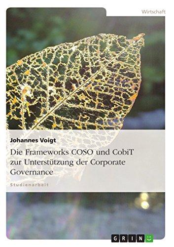 Die Frameworks COSO und CobiT zur Unterstützung der Corporate Governance