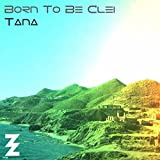 Born To Be Clei [Explicit]