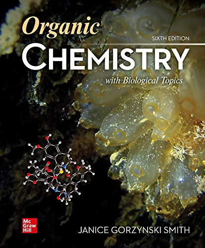 Compare Textbook Prices for Organic Chemistry with Biological Topics 6 Edition ISBN 9781260325294 by Smith, Janice