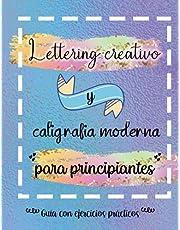 Lettering creativo y caligrafia moderna para principiantes. Guía con ejercicios prácticos: Aprende a dibujar letras. Un cuaderno de actividades que ... prácticos y hasta 5 proyectos de Lettering.