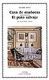 Casa de muñecas; El pato salvaje (Letras Universales)