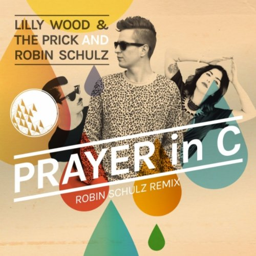 PRAYER IN C - WOOD, LILLY & THE PRICK AND ROBIN SCHULZ