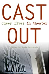Cast Out: Queer Lives in Theater Capa dura