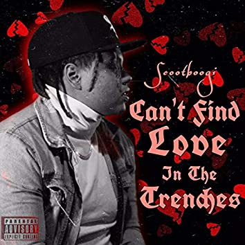 Can't Find Love In The Trenches