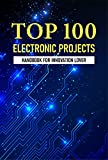 Top 100 Electronic Projects: Han...