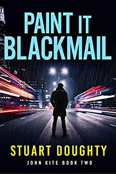 Paint It Blackmail (John Kite Book 2) by [Stuart Doughty]