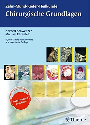 Chirurgische Grundlagen: Lehrbuch zur Aus- und Fortbildung (ZMK-Heilkunde)