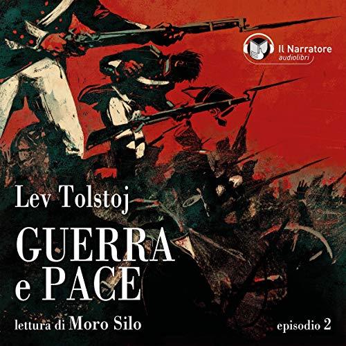 Guerra e Pace - Libro I, Parte II - Episodio 2 copertina
