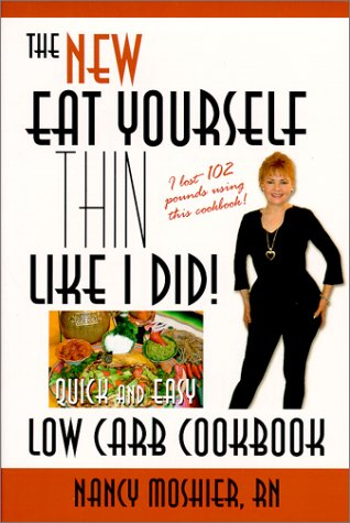 Eat Yourself Thin Like I Did: Quick and Easy Low Carb Cookbook