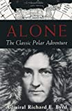 Image: Alone: The Classic Polar Adventure | Reprint Edition | Paperback: 310 pages | by Richard E. Byrd (Author). Publisher: Island Press; Reprint edition (August 8, 2003)
