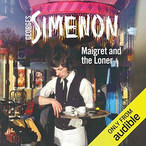 Maigret and the Loner Audiobook By Georges Simenon cover art
