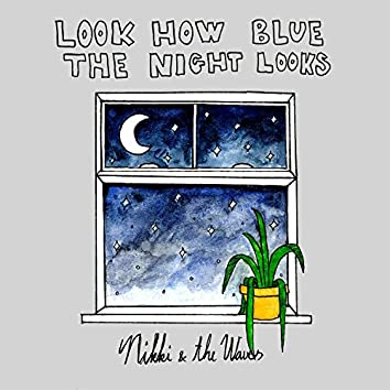 Look How Blue the Night Looks