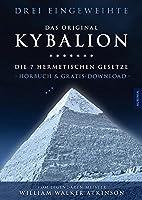 Kybalion - Die 7 hermetischen Gesetze: Das Original Hoerbuch inkl. Download