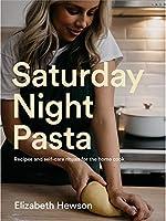 Saturday Night Pasta