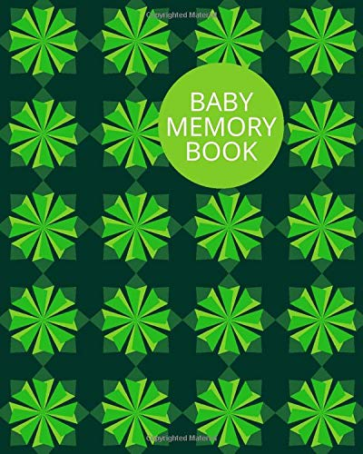 Baby Memory Book: Keepsake Record Notebook Dairy For New Born Babies, Infants, Baby Girls, Baby Boys, toddlers, Write-In Memory Book For Every Child's ... Christening, (My Baby's Memories, Band 2)