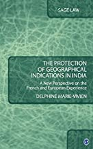 The Protection of Geographical Indications in India: A New Perspective on the French and European Experience (SAGE Law)